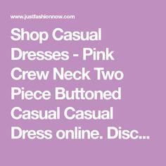 803151743cc Shop Casual Dresses - Pink Crew Neck Two Piece Buttoned Casual Casual Dress  online. Discover unique designers fashion at justfashionnow.com.
