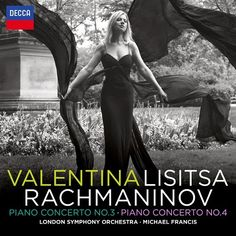 Rachmaninov - Piano Concertos 3 & 4 - Valentina Lisitsa [2013]    Sergey Rachmaninov London Symphony Orchestra Valentina Lisitsa, piano Michael Francis, conductor