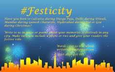#Festicity Have you been to Calcutta during Durga Puja, Delhi during Diwali, Mumbai during Ganesh Chaturthi, Hyderabad during Eid or Goa during Christmas?   Write to us in prose or poems about your memories of festivals in any city. Make sure you include a photo or two and give your readers the festive vibe. Word limit 500 for prose. Submission open from 1-31 October at writersmelon@gmail.com