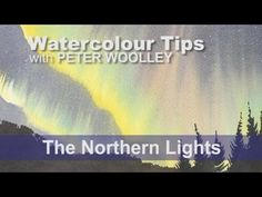Watercolour Tip from PETER WOOLLEY: The Northern Lights - YouTube