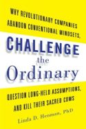 In Challenge the Ordinary, Dr. Linda D. Henman describes how leaders can build innovative organizations driven by star performers, thought leaders who offer cutting-edge ideas, achieve extraordinary results, and raise the bar for excellence throughout their organizations. Star performers require special leadership styles and leaders will need to know how to instill trust, manage egos, and establish credibility.