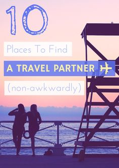 10 Places To Find A Travel Partner (Non-Awkwardly) — Page by Paige - Female Travel Bl