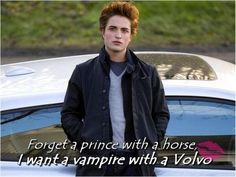 Or a vampire with a Mercedes, Jeep, or a Ducati. (Carlisle, Emmett, Jasper in that order)
