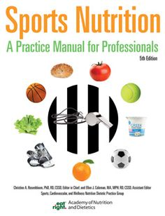 Sports Nutrition: A Practice Manual for Professionals, 5th Edition