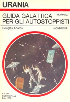 843 	 GUIDA GALATTICA PER GLI AUTOSTOPPISTI 6/7/1980 	 THE HITCH-HICKERS GUIDE TO GALAXY (1979)  Copertina di  Karel Thole 	  DOUGLAS ADAMS