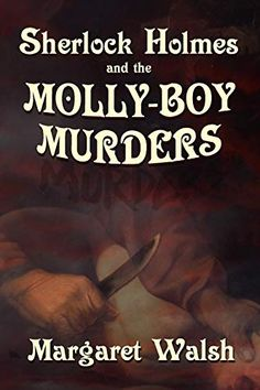 The Molly Boy Murders - A Sherlock Holmes Adventure New Books, Good Books, Sherlock Holmes Book, John Watson, Kids House, Happy Life, Confessions, Kindle, This Book