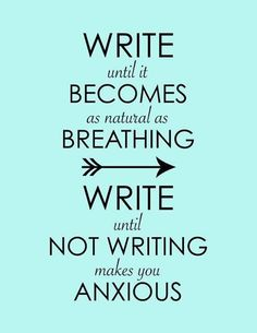 I hit the point where not writing makes me anxious a long time ago. How about you?