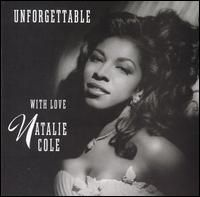 Absolutely Unforgettable - Natalie Cole's duet with her father, the great Nat King Cole, after he was gone