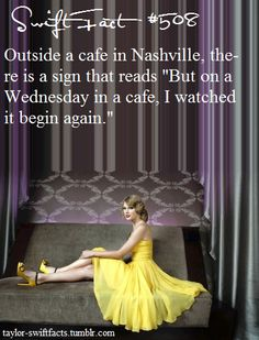taylor swift facts..All swifties on a wednesday, got to a cafe and watch it begin again.... :)