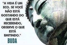 Buda - Causa efeito / Buddha - Cause effect Buddhist Quotes, Spiritual Quotes, Buddha Thoughts, Yoga Mantras, Light Of Life, Dalai Lama, Osho, Some Words, Words Quotes
