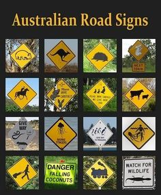Apparently these signs are weird to people outside of Australia. I saw most of these