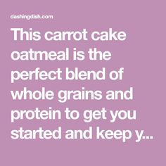 This carrot cake oatmeal is the perfect blend of whole grains and protein to get you started and keep you fueled all through the busy morning! The best part is that it tastes like a piece of carrot cake, and it is prepared in a matter of minutes! This overnight oatmeal will have you looking forward to eating breakfast again!
