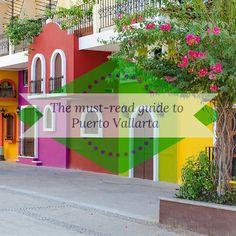 The must read guide to Puerto Vallarta