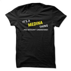 Its a MEDINA thing... you wouldnt understand! - hoodie for teens #designer t shirts #orange hoodie