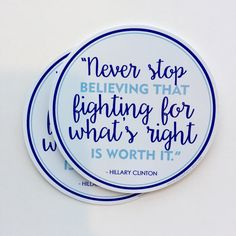 Never stop fighting for what is right Hillary by StickerFiend