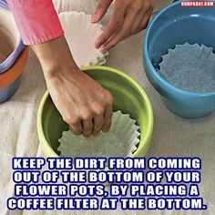 Coffee filters let water drain without the soil leaking out. Tons of other great everyday tips too! #tips #garden #pots