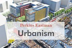 Perkins Eastman Urbanism