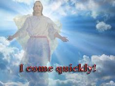 Jesus in the clouds  I come quickly