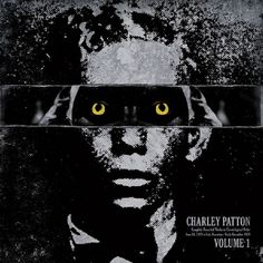 charley patton: the complete recorded works in chronological order