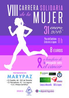 ¡¡VIII CARRERA SOLIDARIA de la MUJER!!  ¡El 31 de #enero de 2016,  en la Plaza del Santísimo (Cristo de la LAGUNA) a las 11:00 hrs.  A #beneficio de #investigación contra el #cancer.  PUNTOS DE #INSCRIPCIÓN  Tiendas Marypaz: - C/ Castillo, 46 - S/C de Tenerife. -C/ Herradores, 41 - La Laguna. -C.C.  Añaza Carrefour.
