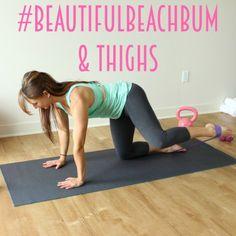 #BeautifulBeachBum & Thighs Workout