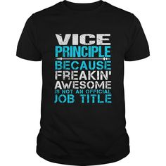 VICE-PRINCIPLE***How to ? 1. Select color 2. Click the ADD TO CART button 3. Select your Preferred Size Quantity and Color 4. CHECKOUT!   If You dont like this shirt you can use the SEARCH BOX and find the Custom Shirt with your Name!!job title