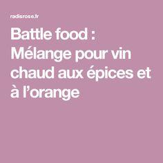 Battle food : Mélange pour vin chaud aux épices et à l'orange