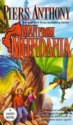 Man from Mundania (1989)  (Book 12 in the Xanth series)  A novel by Piers Anthony