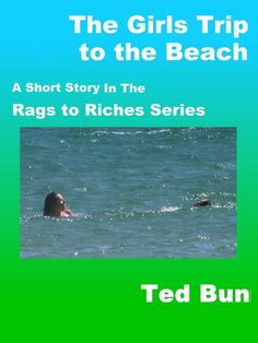 The Girls Trip to the Beach a short story in the Rags to Riches world #shortstory #naturistfiction #naturist #naturism #nudist #nudism