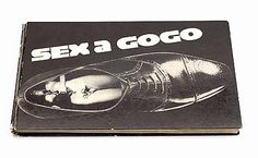 Sex a GoGo - Sanne Sannes -1969 Free spirited book that playfully breaks away from the calvinist Dutch moral. Important book.