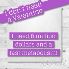 wishlisted_appDon't we all! #Valentine'sDay #Funny #Love #Quotes #Valentine #BeMyValentine #Wishlisted