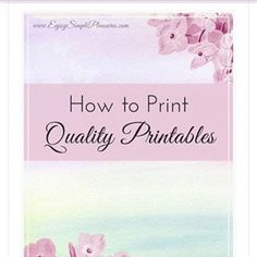 """Ever find or make an awesome printable online, only to have it look like a pale, distorted, half cut off wreck when printed?  Check out my newest post """"How to Print Quality Printables"""" for step by step fixes to 4 common printable issues (see profile for link to blog). #Printables #PrintableHelp #QualityPrintables #PrintAtHome #enjoysimplepleasures"""