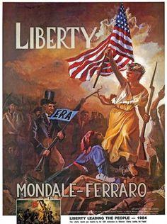 11 Great Presidential Campaign Posters - Ronald Reagan vs. Walter Mondale, 1984  Geraldine Ferraro was Mondale's running mate.