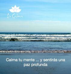 """""""Calma tu mente... y sentirás una paz profunda"""". Te invitamos a seguir nuestros consejos y reflexiones #wellness en http://la-calma.es/seccion/blog/"""
