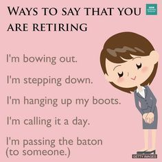 Ways to say that you are Retiring English Idioms, English Writing, English Study, English Lessons, English Grammar, Teaching English, English Language, Interesting English Words, Learn English Words