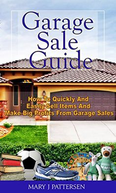 Garage Sale Guide: How To Quickly And Easily Sell Items A... https://www.amazon.com/dp/B01G8FDOU8/ref=cm_sw_r_pi_dp_6EEtxbQZX5M5D