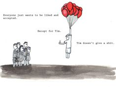 Tim knows what life is about...