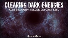 Dark energies come in many shapes and sizes; when they attach to a person, they can cause any manner of harm. Fortunately, many of us can cleanse much of this darkness on our own. Deborah King offers ways to clear out dark energies and advises when it's time to call for help.
