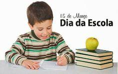 15 de Março ♦ Dia da Escola