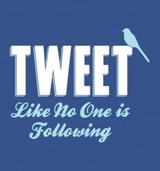 Tweet Like No One Is Following T-shirt