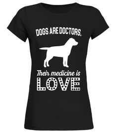 Dogs Are Doctors Their Medicine Is Love Labrador Shirt labrador retriever shirt,labrador shirt,black labrador shirt,labrador t shirt,labrador lover shirt,labrador long sleeve shirt,labrador retriever shirt women,black labrador retriever shirt,labrador retriever hunting shirt,3d labrador shirt,dean russo labrador t shirt,black labrador t-shirt,