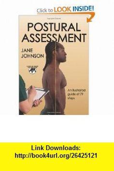 Postural Assessment (9781450400961) Jane Johnson , ISBN-10: 1450400965  , ISBN-13: 978-1450400961 ,  , tutorials , pdf , ebook , torrent , downloads , rapidshare , filesonic , hotfile , megaupload , fileserve