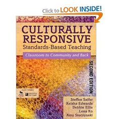 Culturally Responsive Standards-Based Teaching: Classroom to Community and Back