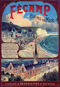Vintage Railway Travel Poster - Fécamp Bains de Mer et la Bénédictine - France. Vintage Images, French Vintage, Honfleur, Travel Ads, Illustrations, Vintage Travel Posters, Coastal Style, Vintage Advertisements, Advertising