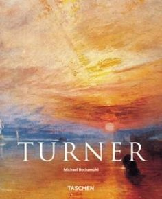 J.M.W. Turner, 1775-1851: The World of Light and Colour