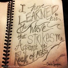 i have learned to kiss the wave that strikes me against the rock of ages - charles spurgeon