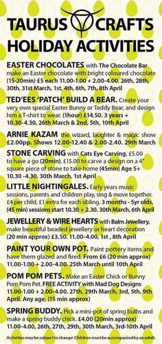 Childrens Easter holiday activities at Taurus Crafts 26th March 2016 - 10th April 2016 We have a fabulous range of holiday activities arranged for the Easter holidays. Choose from making an Easter chocolate with The Chocolate Bar; painting your own pottery; design and make a beautiful beaded jewellery heart decoration with Balm Jewellery; stone carving with Cats Eye Carving; win a prize on our free giggle trail; make a FREE easter bunny or chick pom-pom pet with Mad Dog Designs;
