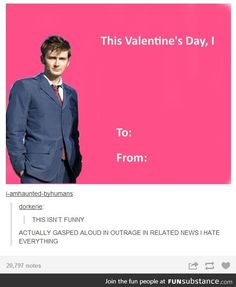 I can't even describe how not okay this is.Doctor who Valentines card Doctor Who, 10th Doctor, Nos4a2, The Maxx, My Sun And Stars, Fandoms, Don't Blink, Torchwood, My Tumblr