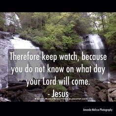 Therefore keep watch, because you do not know on what day your Lord will come. But understand this: If the owner of the house had known at what time of night the thief was coming, he would have kept watch and would not have let his house be broken into. So you also must be ready, because the Son of Man will come at an hour when you do not expect him.  - Matthew 24:42-44 (NIV)  https://instagram.com/p/4hV7Utv4Ut/