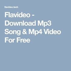 Flavideo - Download Mp3 Song & Mp4 Video For Free